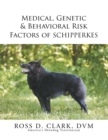 Medical, Genetic & Behavioral Risk Factors of Schipperkes - eBook