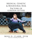 Medical, Genetic & Behavioral Risk Factors of Gordon Setters - eBook