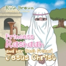 Princess Rashaah and Her Best Friend Jesus Christ - eBook