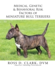 Medical, Genetic & Behavioral Risk Factors of Miniature Bull Terriers - eBook