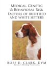 Medical, Genetic & Behavioral Risk Factors of Irish Red and White Setters - eBook