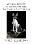 Medical, Genetic & Behavioral Risk Factors of Rat Terriers - eBook