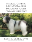 Medical, Genetic & Behavioral Risk Factors of Polish Lowland Sheepdogs - eBook