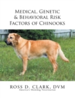 Medical, Genetic & Behavioral Risk Factors of Chinooks - eBook