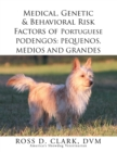 Medical, Genetic & Behavioral Risk Factors of Portuguese Podengos: Pequenos Medios and Grandes - eBook