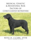 Medical, Genetic & Behavioral Risk Factors of Curly-Coated Retrievers - eBook
