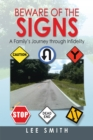 Beware of the Signs : A Family'S Journey Through Infidelity - eBook