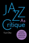 Jazz As Critique : Adorno and Black Expression Revisited - Book