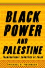Black Power and Palestine : Transnational Countries of Color - Book