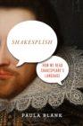 Shakesplish : How We Read Shakespeare's Language - eBook