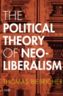 The Political Theory of Neoliberalism - Book