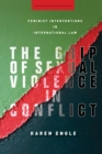 The Grip of Sexual Violence in Conflict : Feminist Interventions in International Law - Book