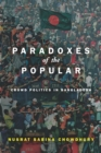 Paradoxes of the Popular : Crowd Politics in Bangladesh - Book