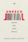 UNESCO and the Fate of the Literary - Book