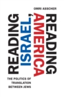 Reading Israel, Reading America : The Politics of Translation between Jews - Book