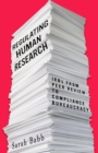 Regulating Human Research : IRBs from Peer Review to Compliance Bureaucracy - Book