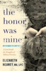 The Honor Was Mine : A Look Inside the Struggles of Military Veterans - Book