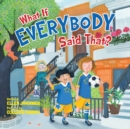 What If Everybody Said That? - Book