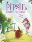 Pipsie, Nature Detective: Turtle Trouble - Book