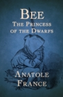 Bee : The Princess of the Dwarfs - eBook