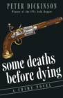 Some Deaths Before Dying : A Crime Novel - eBook