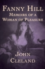 Fanny Hill : Memoirs of a Woman of Pleasure - eBook