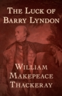 The Luck of Barry Lyndon - eBook