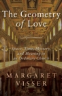The Geometry of Love : Space, Time, Mystery, and Meaning in an Ordinary Church - eBook