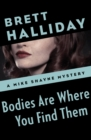 Bodies Are Where You Find Them - eBook