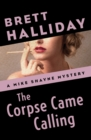 The Corpse Came Calling - eBook