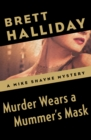 Murder Wears a Mummer's Mask - eBook