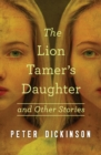 The Lion Tamer's Daughter : And Other Stories - eBook