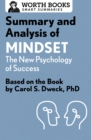 Summary and Analysis of Mindset: The New Psychology of Success : Based on the Book by Carol S. Dweck, PhD - eBook