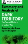 Summary and Analysis of Dark Territory: The Secret History of Cyber War : Based on the Book by Fred Kaplan - eBook
