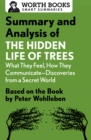 Summary and Analysis of The Hidden Life of Trees: What They Feel, How They Communicate-Discoveries from a Secret World : Based on the Book by Peter Wohlleben - eBook