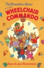 The Berenstain Bears and the Wheelchair Commando - eBook