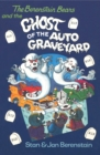 The Berenstain Bears and the Ghost of the Auto Graveyard - eBook