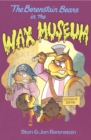 The Berenstain Bears in the Wax Museum - eBook