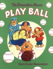 The Berenstain Bears Play Ball - eBook