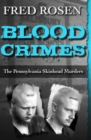 Blood Crimes : The Pennsylvania Skinhead Murders - eBook