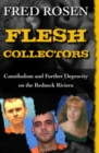 Flesh Collectors : Cannibalism and Further Depravity on the Redneck Riviera - eBook