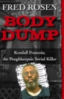 Body Dump : Kendall Francois, the Poughkeepsie Serial Killer - eBook