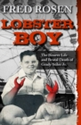 Lobster Boy : The Bizarre Life and Brutal Death of Grady Stiles Jr. - eBook