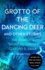 Grotto of the Dancing Deer : And Other Stories - eBook