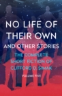 No Life of Their Own : And Other Stories - eBook