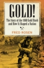 Gold! : The Story of the 1848 Gold Rush and How It Shaped a Nation - eBook