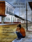 On the Border : Portraits of America's Southwestern Frontier - eBook