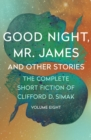 Good Night, Mr. James : And Other Stories - eBook