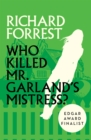 Who Killed Mr. Garland's Mistress? - eBook