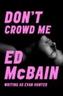 Don't Crowd Me - eBook